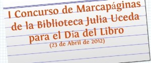 I Concurso de Marcapáginas de la Biblioteca Julia Uceda para el Día del Libro (23 de Abril de 2012)