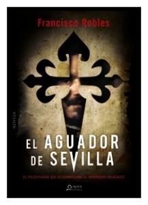 La Biblioteca recomienda… El aguador de Sevilla de Francisco Robles