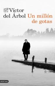 La Biblioteca recomienda… Un millón de gotas de Víctor del Árbol
