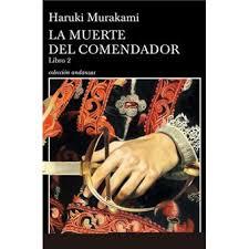 Murakami. La muerte del comendador