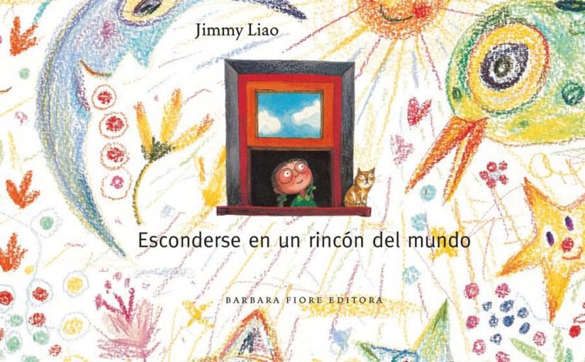 La biblioteca recomienda: «Esconderse en un rincón del mundo» del gran Jimmy Liao.