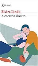 La biblioteca recomienda: «A corazón abierto», Elvira Lindo se desnuda en esta novela profundamente autobiográfica.